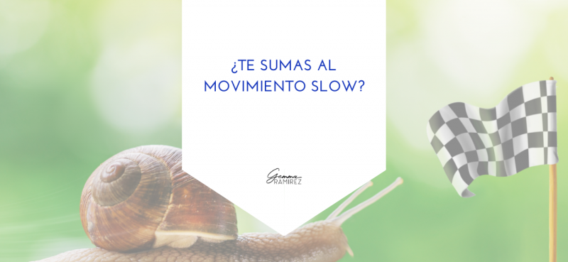 ¿Te sumas al Movimiento Slow?